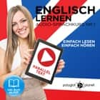 Englisch Lernen - Einfach Lesen - Einfach Hören [German Edition]: Paralleltext Audio-Sprachkurs Nr. 1 - Der Englisch Easy Reader - Easy Audio Sprachkurs audiobook by Polyglot Planet