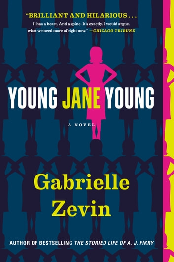 Young Jane Young - A Novel ebook by Gabrielle Zevin