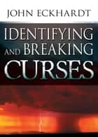 Identifying And Breaking Curses ekitaplar by John Eckhardt