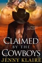Claimed By The Cowboys ebook by Jenny Klaire