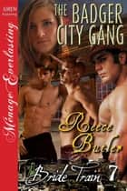 The Badger City Gang ebook by Reece Butler