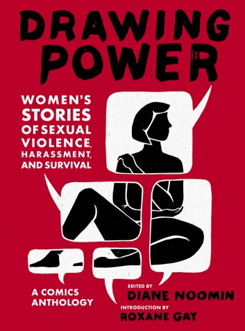 Drawing Power - Women's Stories of Sexual Violence, Harassment, and Survival ebook by
