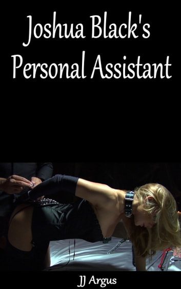 Joshua Black's Personal Assistant ebook by JJ Argus