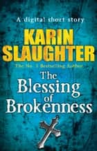The Blessing of Brokenness (Short Story) ebook by