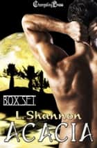 Acacia (Box Set) ebook by L. Shannon