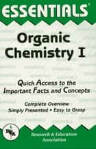 Organic Chemistry I Essentials eBook by The Editors of REA, Adrian Dingle