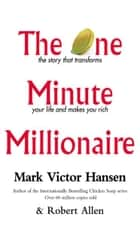 The One Minute Millionaire ebook by Mark Victor Hansen, Robert Allen
