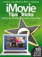 iMovie Tips & Tricks ebook by Imagine Publishing