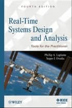 Real-Time Systems Design and Analysis - Tools for the Practitioner ebook by Phillip A. Laplante, Seppo J. Ovaska