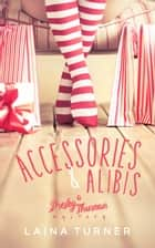 Accessories & Alibis ebook by Laina Turner