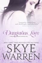Dangerous Love - A Mafia Romance Boxed Set ebook by Skye Warren
