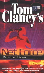 Private Lives - Net Force 09 ebook by Tom Clancy,Steve Pieczenik,Bill McCay