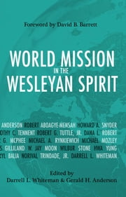 World Mission in the Wesleyan Spirit ebook by Darrell Whiteman