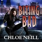 Biting Bad audiobook by Chloe Neill