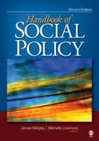 The Handbook of Social Policy ebook by James O. Midgley, Dr. Michelle M. Livermore