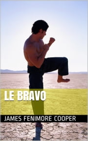 Le Bravo ebook by James Fenimore Cooper