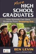 More High School Graduates ebook by Benjamin (Ben) Levin