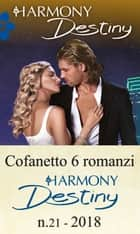 Cofanetto 6 Harmony Destiny n.21/2018 eBook by Janice Maynard, Barbara Dunlop, Joss Wood,...