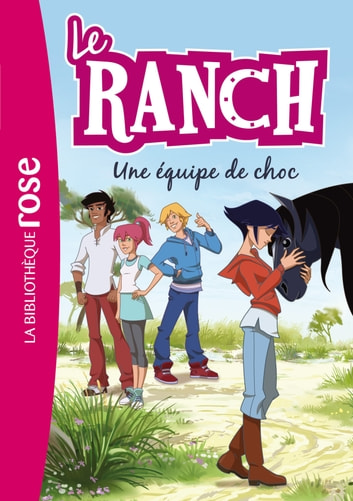 Le Ranch 05 - Une équipe de choc ebook by Télé Images Kids,Christelle Chatel