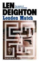 London Match ebook by Len Deighton