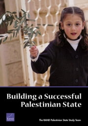 Building a Successful Palestinian State ebook by David Gompert,Kenneth Shine,Glenn Robinson,C. Richard Neu,Jerrold Green