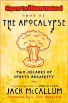 Sports Illustrated Book of the Apocalypse ebook by Jack McCallum,L. Jon Wertheim