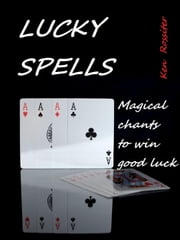 Lucky Spells ebook by Ken Rossiter