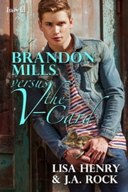 Brandon Mills Versus the V-Card ebook by Lisa Henry,J. A. Rock