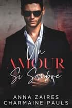 Un amour si sombre eBook by Anna Zaires, Charmaine Pauls