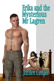 Erika And The Mysterious Mr. Lagren ebook by JoEllen Conger