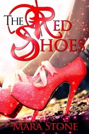 The Red Shoes ebook by Mara Stone