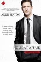Holiday Affair - An Affair Novel ebook by Annie Seaton