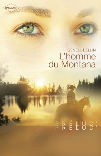 L'homme du Montana (Harlequin Prélud') ebook by Genell Dellin