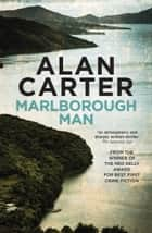 Marlborough Man ebook by Alan Carter