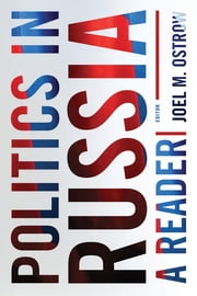 Politics in Russia - A Reader ebook by Joel M. Ostrow