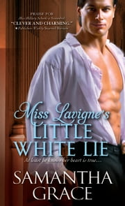 Miss Lavigne's Little White Lie ebook by Samantha Grace