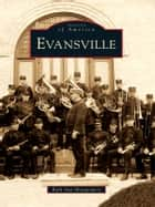 Evansville ebook by Ruth Ann Montgomery