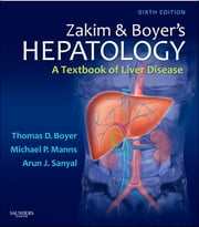 Zakim and Boyer's Hepatology - A Textbook of Liver Disease ebook by Thomas D. Boyer,Theresa L. Wright,Michael P. Manns