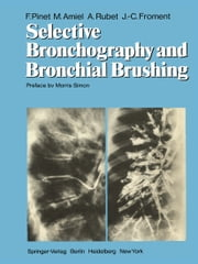 Selective Bronchography and Bronchial Brushing ebook by M. Simon,F. Pinet,M. Amiel,A. Rubet,J.-C. Froment