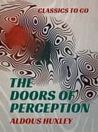 The Doors of Perception ebook by
