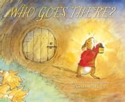 Who Goes There? - with audio recording ebook by Karma Wilson,Anna Currey