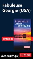 Fabuleuse Géorgie (USA) ebook by Collectif Ulysse