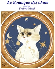 Le zodiaque des chats ebook by Evelyne Nicod