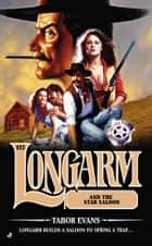 Longarm 422 - Longarm and the Star Saloon ebook by Tabor Evans