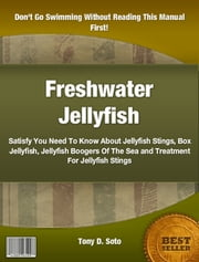 Freshwater Jellyfish ebook by Tony D. Soto