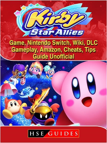 Kirby Star Allies Game, Nintendo Switch, Wiki, DLC, Gameplay, Amazon,  Cheats, Tips, Guide Unofficial