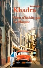 Dieu n'habite pas La Havane ebook by