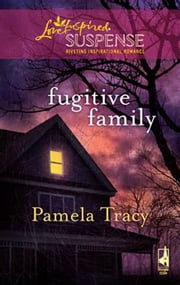Fugitive Family ebook by Pamela Tracy