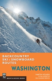 Backcountry Ski & Snowboard Routes Washington ebook by Martin Volken