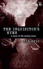 The Inquisitor's Hymn ebook by Cin Eric